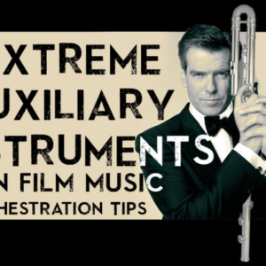 Extreme Auxiliary Instruments in Film Music