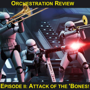 Star Wars: The Force Awakens Orchestration Review, Episode II – Attack of the 'Bones!