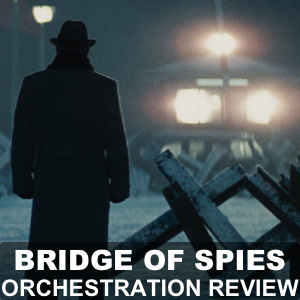 "2016 Oscars Orchestration Review – Thomas Newman's ""Bridge of Spies"""