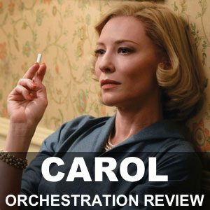 "2016 Oscars Orchestration Review – Carter Burwell's ""Carol"""