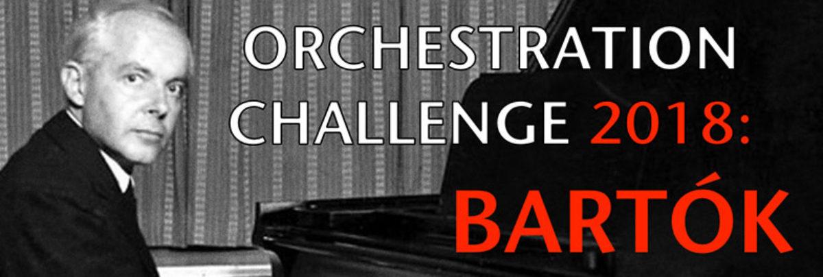2018 Orchestration Challenge: Bartók (Closed)