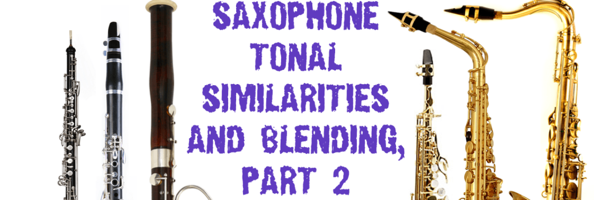 Orchestration Tip: Saxophone Tonal Similarities and Blending, Part 2