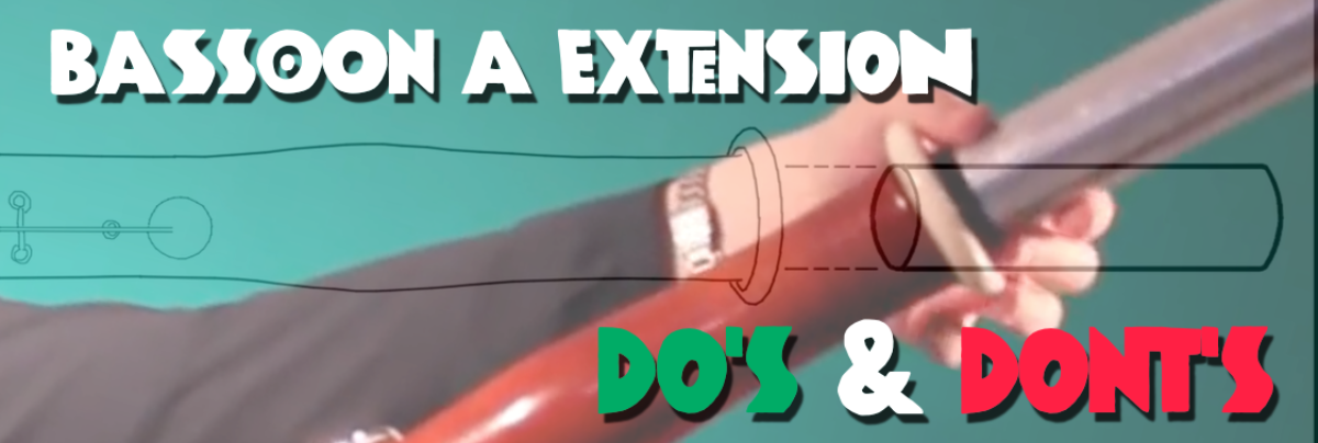 Bassoon A Extension Do's & Dont's