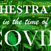 Diary of an Orchestrator: Orchestration in the Time of Covid